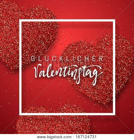 Happy Valentines Day. lettering German Inscription handmade. Glucklicher Valentinstag. Greeting card on red bright heart background. Decoration for design of brochures, posters, web. World celebration