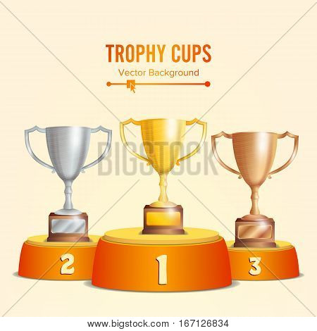 Trophy Cups On Podium. Golden, Bronze, Silver. Winners Pedestal Concept With First, Second And Third Place. Award Ceremony. Winner Concept. Vector Illustration