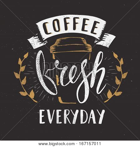 Coffee Cafe Fresh Everyday Fictitious name Template Hand Drawn Calligraphy Pen Brush Vector
