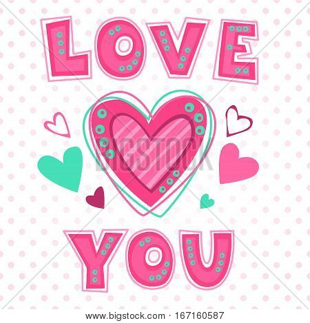 Love you lettering template for girlish t shirt print design. Valentines Day greeting card. Vector fashion illustration.