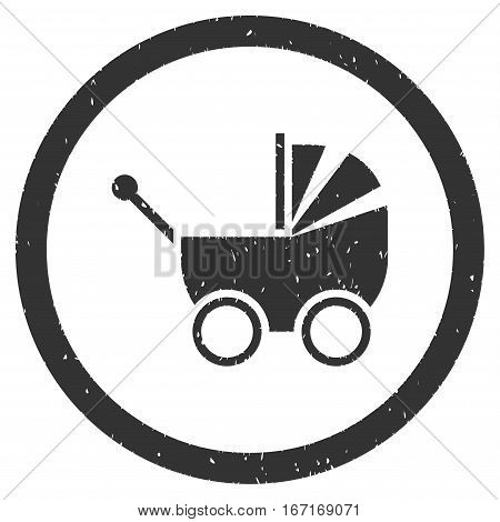 Baby Carriage grainy textured icon inside circle for overlay watermark stamps. Flat symbol with dust texture. Circled dotted vector gray ink rubber seal stamp with grunge design on a white background.
