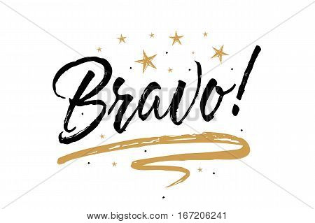 Bravo. Beautiful greeting card scratched calligraphy black text word gold stars. Hand drawn invitation T-shirt print design. Handwritten modern brush lettering white background isolated vector