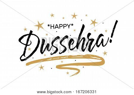 Happy Dussehra festival.Beautiful greeting card scratched calligraphy black text word gold stars.Hand drawn invitation T-shirt print design.Modern brush lettering white background isolated vector