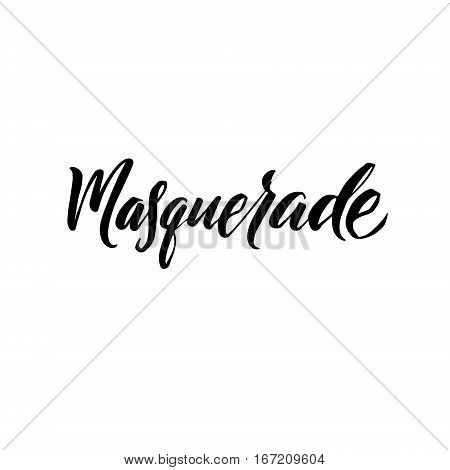 Masquerade Calligraphy Iscription. Vector Illustration. White Background