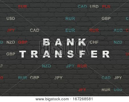 Banking concept: Painted white text Bank Transfer on Black Brick wall background with Currency