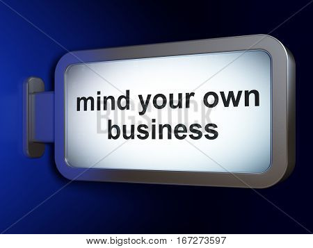 Finance concept: Mind Your own Business on advertising billboard background, 3D rendering