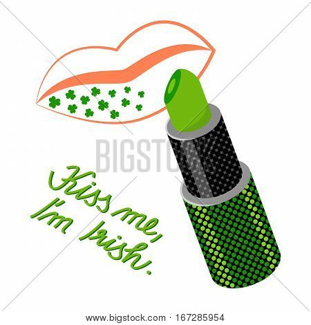 Kiss me I'm irish with green lips, lipstick and handwritten text. Pop art style. Isolated on white background.  Vector illustration.