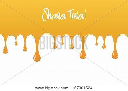 Honey drips down. Happy New Year Shana Tova greetings. Vector illustration for Rosh Hashanah card wallpaper brochure.