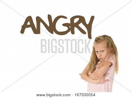 English language learning vocabulary school card with the word angry and portrait of sweet beautiful little child girl upset and moody isolated on white background