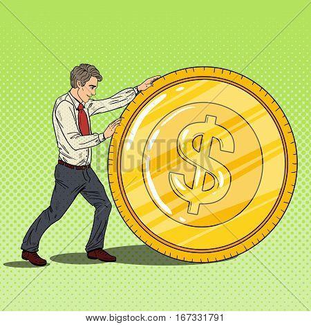 Pop Art Businessman Rolls Gold Dollar Coin. Business Success. Vector illustration