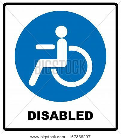 Notice label. Vector illustration. Disabled Handicap Icon in blue circle isolated on white. Vector sign for public places and auto.