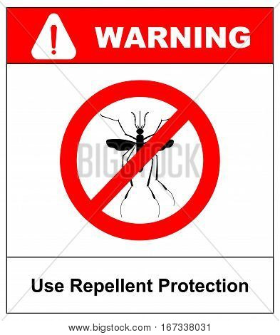 Warning, Prohibited sign with mosquito with. Stop Zika Virus. Stop Malaria. Stop Dengue. Vector illustration. Use repellent protection