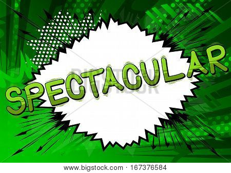 Spectacular - Comic book style word on comic book abstract background.
