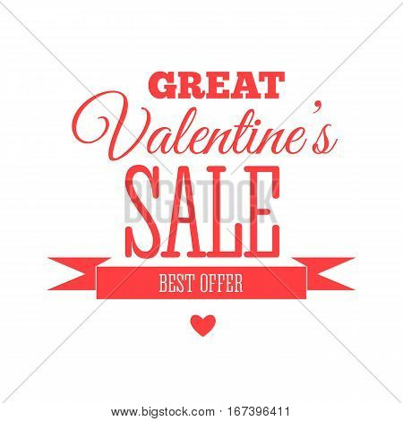 Valentines day sale offer, banner template. Vector illustration in red colour with lettering on white background. Great Valentines Sale Best Offer. Shop market poster design.