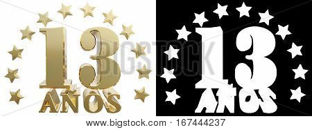 Golden digit thirteen and the word of the year decorated with stars. Translated from the Spanish. 3D illustration