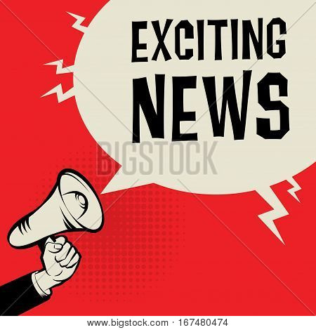 Megaphone Hand business concept with text Exciting News vector illustration