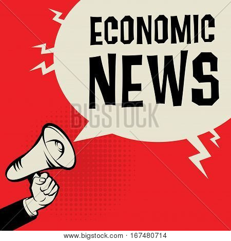 Megaphone Hand business concept with text Economic News vector illustration