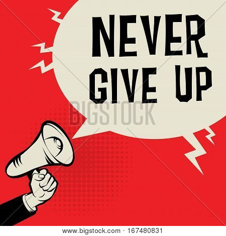 Megaphone Hand business concept with text Never Give Up vector illustration