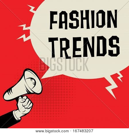 Megaphone Hand business concept with text Fashion Trends vector illustration