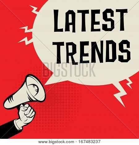 Megaphone Hand business concept with text Latest Trends vector illustration