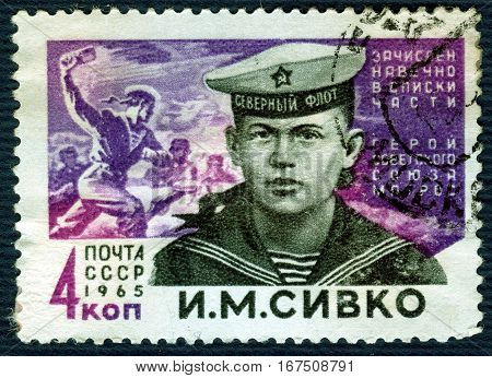 USSR - CIRCA 1965: Postage stamp  printed in USSR shows portrait of  I. M  Sivko, sailor, Hero of the Soviet Union, from the series