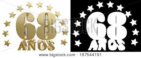 Golden digit sixty eight and the word of the year decorated with stars. Translated from the Spanish. 3D illustration