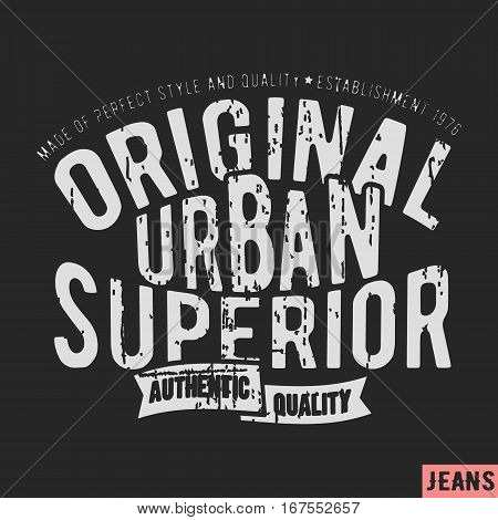 T-shirt print design. Urban superior vintage stamp. Printing and badge applique label t-shirts jeans casual wear. Vector illustration.