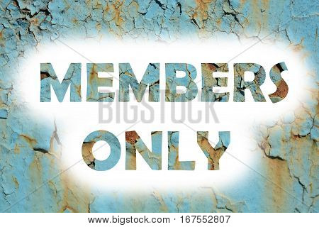 Members Only Words Print On The Grunge Metallic Wall