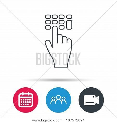 Enter pin code icon. Click hand pointer sign. Group of people, video cam and calendar icons. Vector