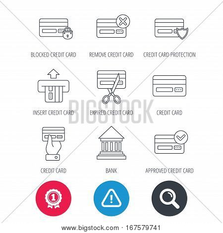 Achievement and search magnifier signs. Bank credit card icons. Banking, blocked and expired debit card linear signs. Money transactions and shopping icons. Hazard attention icon. Vector
