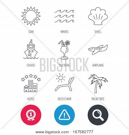 Achievement and search magnifier signs. Cruise, waves and cocktail icons. Hotel, palm tree and shell linear signs. Airplane, deck chair and sun flat line icons. Hazard attention icon. Vector