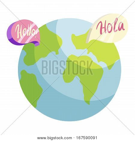 Globe with Hello and Hola world in speech bubbles icon. Cartoon illustration of globe with Hello and Hola world in speech bubbles vector icon for web