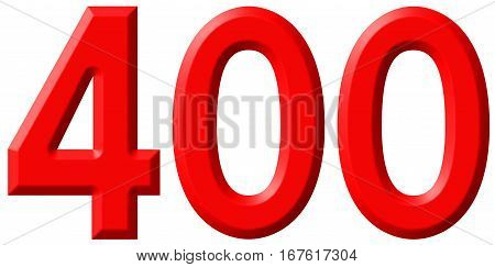 Numeral 400, Four Hundred, Isolated On White Background, 3D Render
