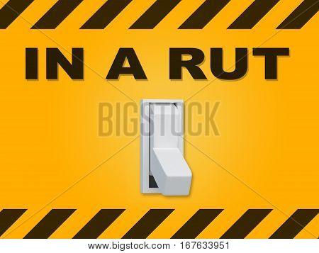 In A Rut Concept