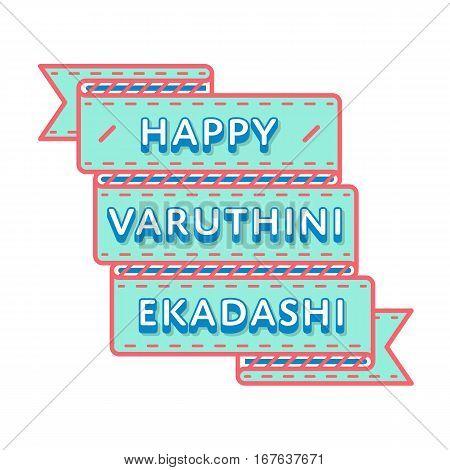 Happy Varuthini Ekadashi emblem isolated vector illustration on white background. 22 april indian religious holiday event label, greeting card decoration graphic element