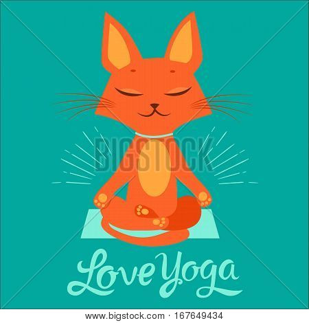 The Yoga Practice. Feel Like A Goddess. Cartoon Funny Cat Doing Yoga Position. Cartoon Meditation Vector With Text I Love Yoga. T-Shirt Print Design.