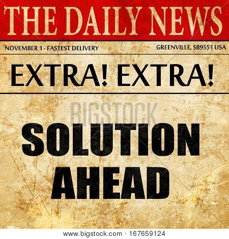 solution ahead, newspaper article text