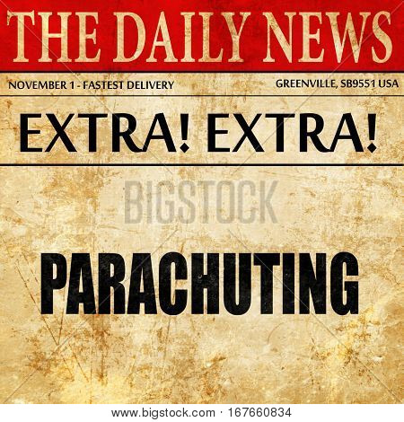 parachuting sign background, newspaper article text