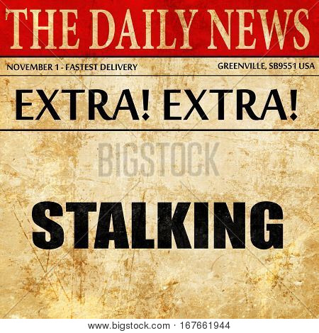 stalking, newspaper article text