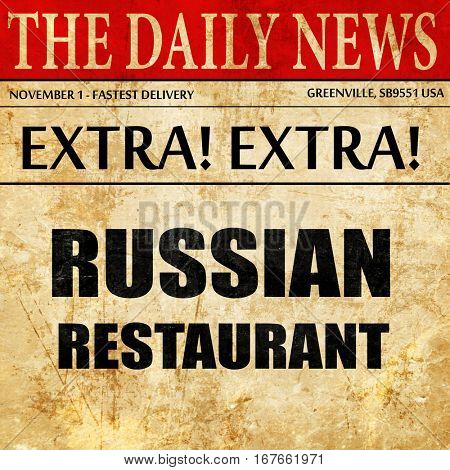Delicious russian cuisine, newspaper article text