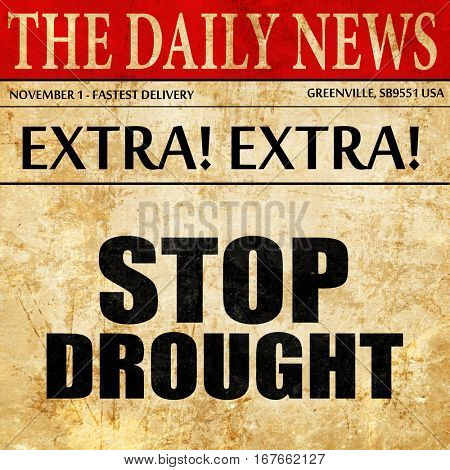stop drought, newspaper article text