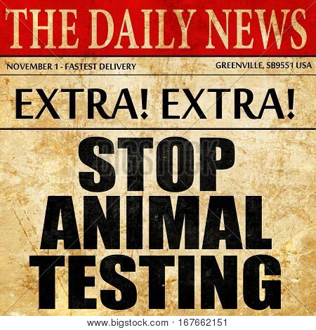 stop animal testing, newspaper article text