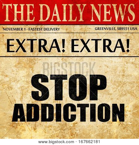 stop addiction, newspaper article text