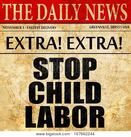 stop child labor, newspaper article text