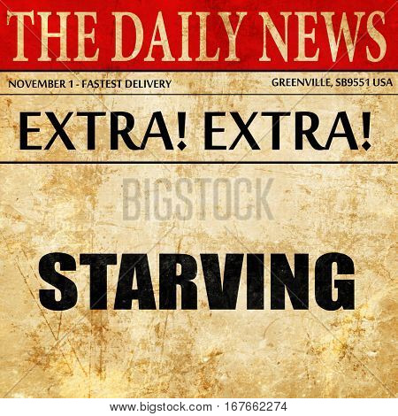 starving, newspaper article text
