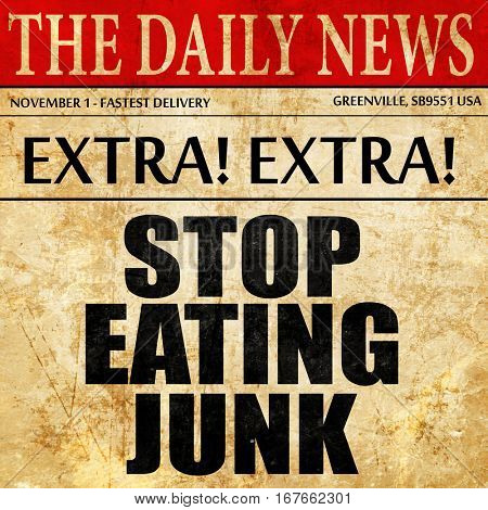 stop eating junk, newspaper article text