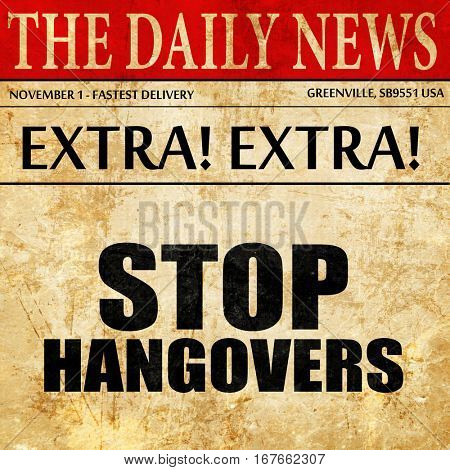 stop hangovers, newspaper article text