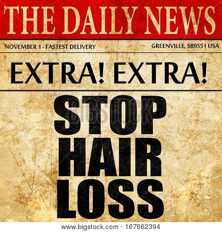 stop hair loss, newspaper article text