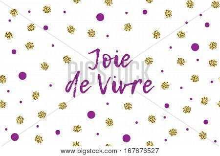 Mardi gras greeting card with text, violet and gold dots. English translation - Enjoy your life