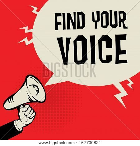 Megaphone Hand business concept with text Find Your Voice vector illustration